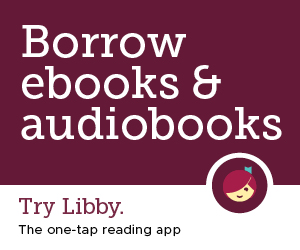 Try Libby! Borrow ebooks and audiobooks online with your library card.