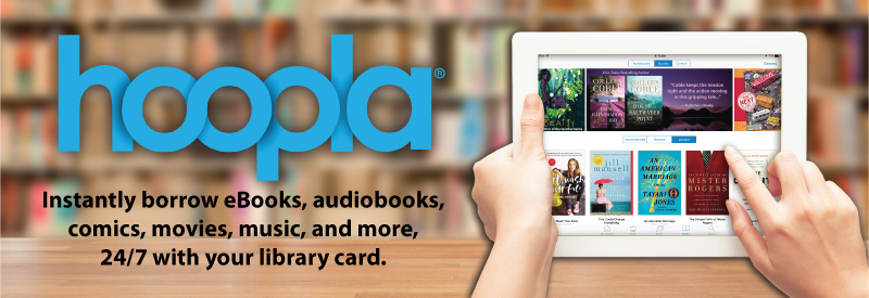 Hoopla. Instantly borrow eBooks, audio books, comics, movies, music and more, 24/7 with your library card.