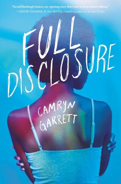 Full Discolsure by Camryn Garrett