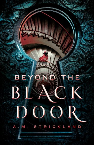 Beyond the Black Door by A.M. Strickland