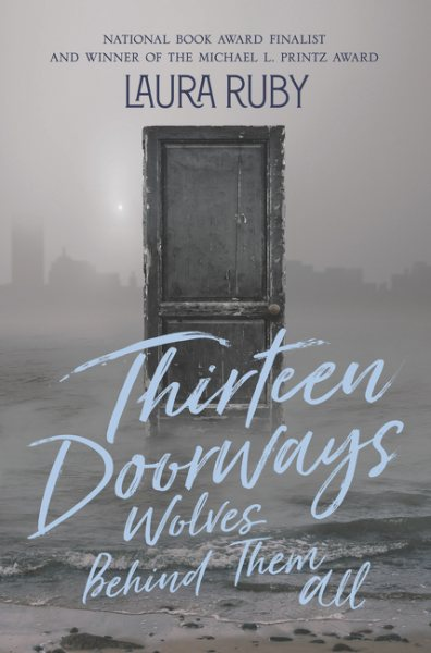 Thirteen Doorways Wolves Behind Them All by Laura Ruby