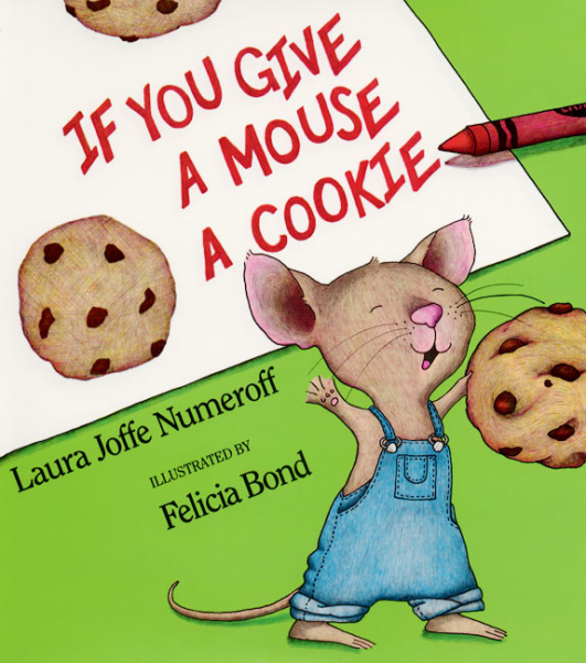 Image of cover of If You Give a Mouse a Cookie, small overjoyed mouse holding a cookie with paper and crayon in background