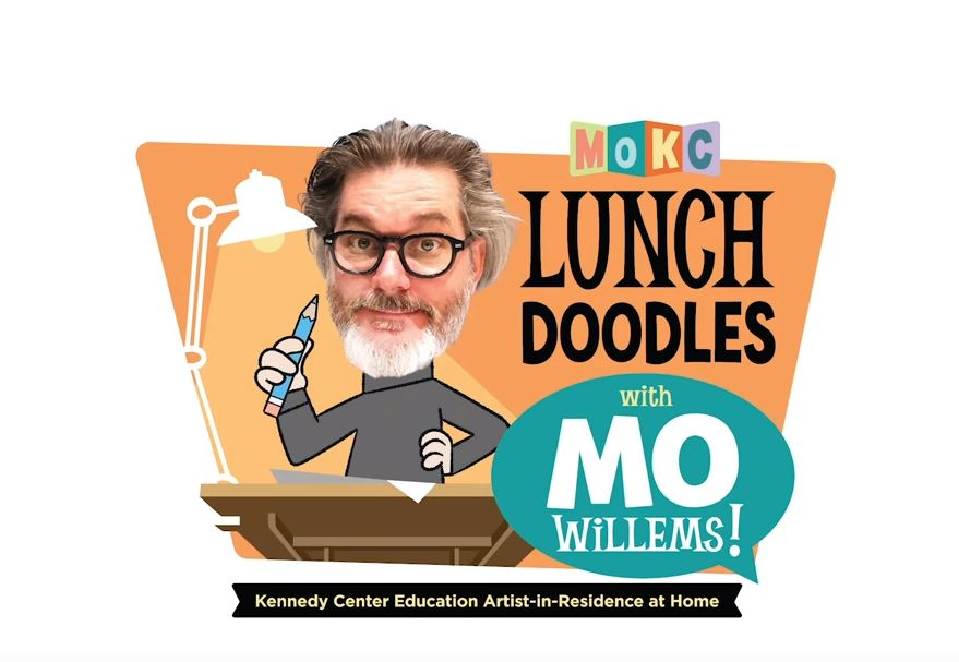 image of man with drawn pencil, text says: Lunch Doodles with Mo Willems! Kennedy Center Education Arist-In-Residence at home.