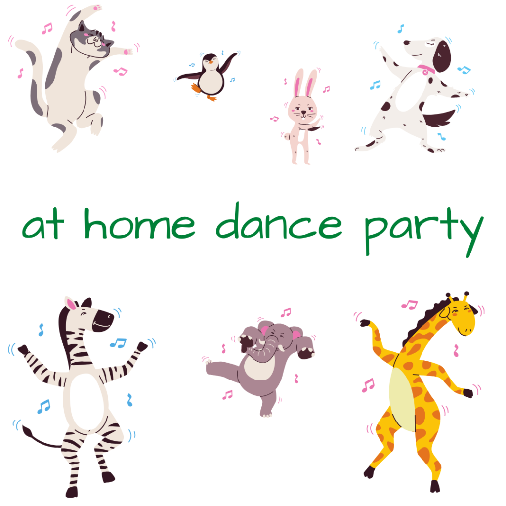 """image of several animals dancing, zebra, elephant, giraffe, cat, dog, penguin and bunny. In green font the image says """"At home dance party"""""""