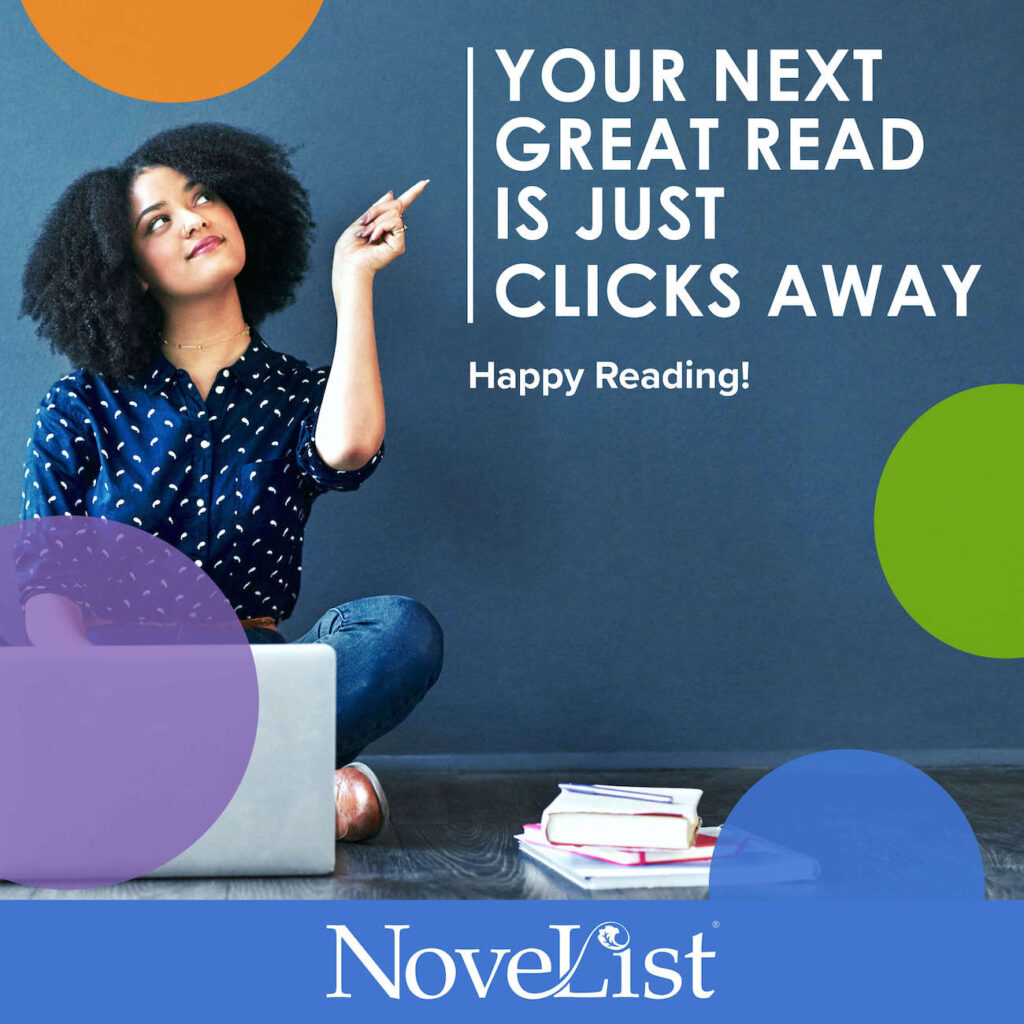 Your next great read is just clicks away. Happy reading! NoveList